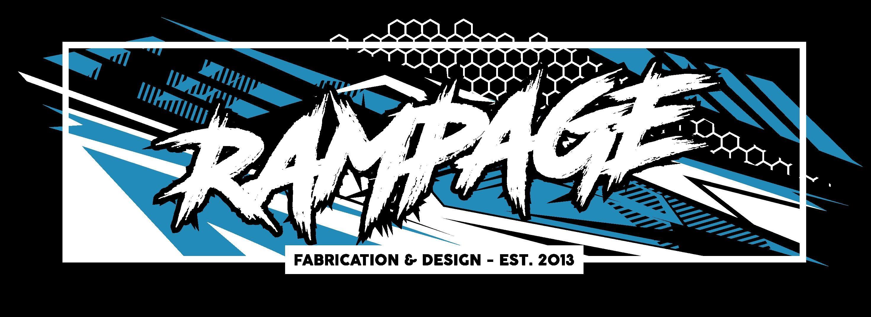Rampage Fabrication